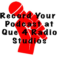 Record your podcasts at Que4 Studios!
